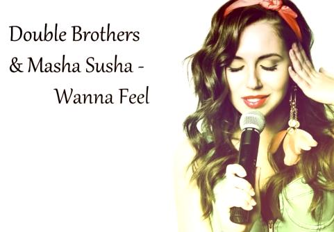 """Маша Суша / Masha Susha - премьера нового трека с Double Brothers DJ's """"Wanna Feel""""!"""